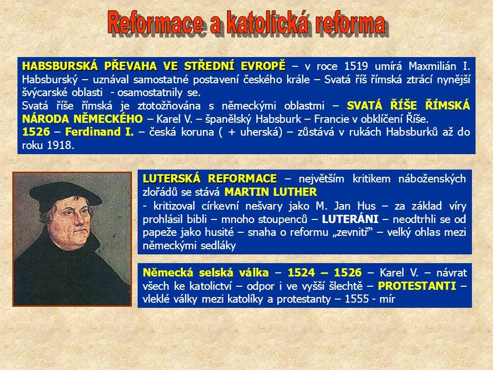 HABSBURSKÁ PŘEVAHA VE STŘEDNÍ EVROPĚ HABSBURSKÁ PŘEVAHA VE STŘEDNÍ EVROPĚ – v roce 1519 umírá Maxmilián I.