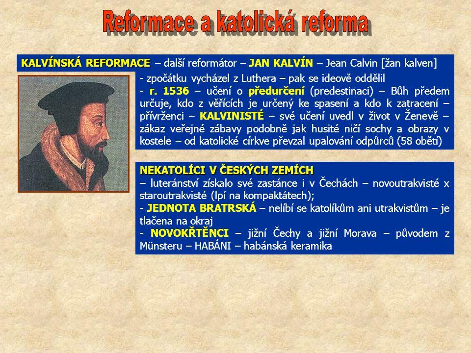 KALVÍNSKÁ REFORMACE KALVÍNSKÁ REFORMACE – další reformátor – JAN KALVÍN – Jean Calvin [žan kalven] - zpočátku vycházel z Luthera – pak se ideově oddělil - r.