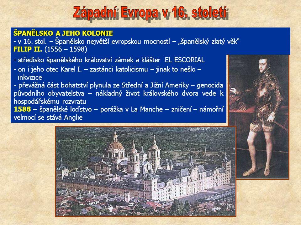 ŠPANĚLSKO A JEHO KOLONIE - v 16. stol.