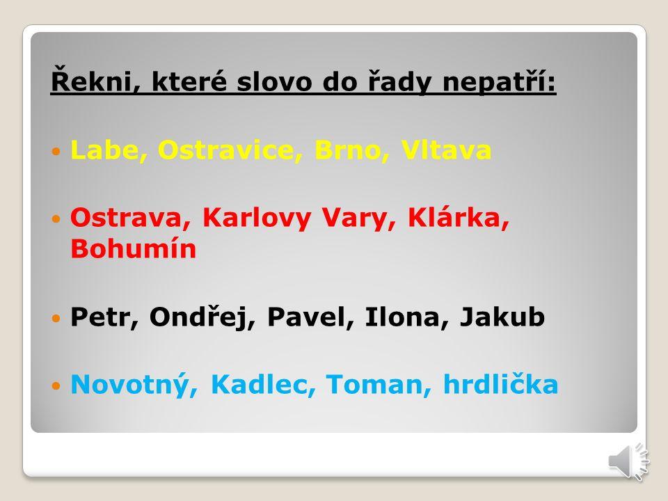 Vlastní jména ulic Pražská Zvonková Máchova Moskevská Vrchlického