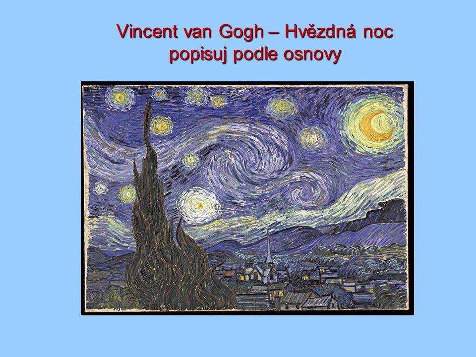 Vincent van Gogh – Hvězdná noc popisuj podle osnovy