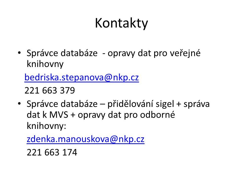 Kontakty Správce databáze - opravy dat pro veřejné knihovny bedriska.stepanova@nkp.cz 221 663 379 Správce databáze – přidělování sigel + správa dat k