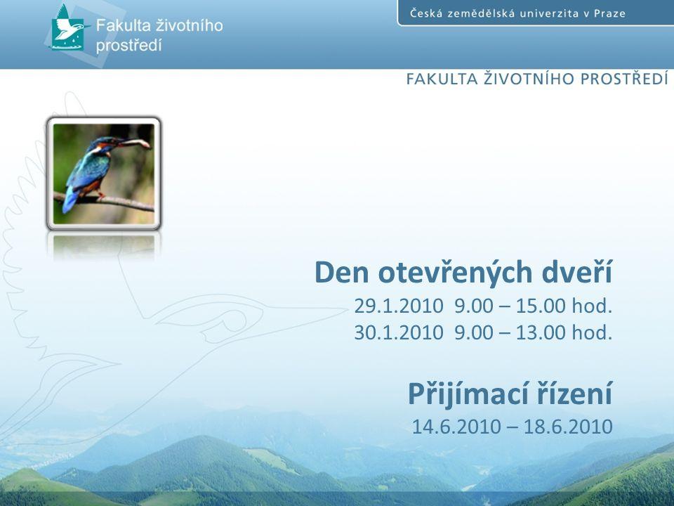 Den otevřených dveří 29.1.2010 9.00 – 15.00 hod. 30.1.2010 9.00 – 13.00 hod.