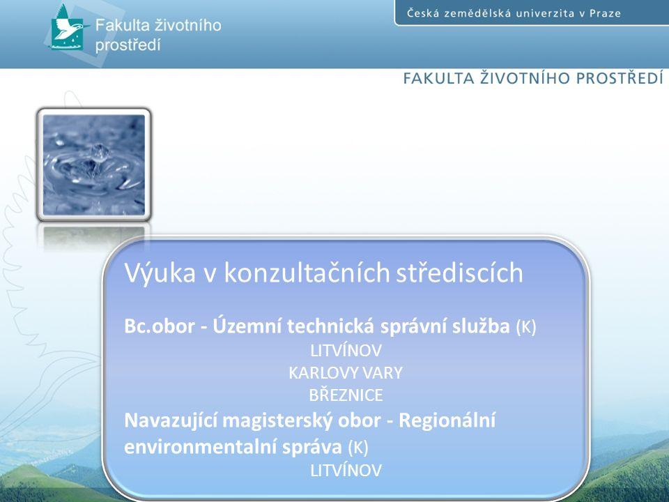 Výuka v konzultačních střediscích Bc.obor - Územní technická správní služba (K) LITVÍNOV KARLOVY VARY BŘEZNICE Navazující magisterský obor - Regionální environmentalní správa (K) LITVÍNOV Výuka v konzultačních střediscích Bc.obor - Územní technická správní služba (K) LITVÍNOV KARLOVY VARY BŘEZNICE Navazující magisterský obor - Regionální environmentalní správa (K) LITVÍNOV