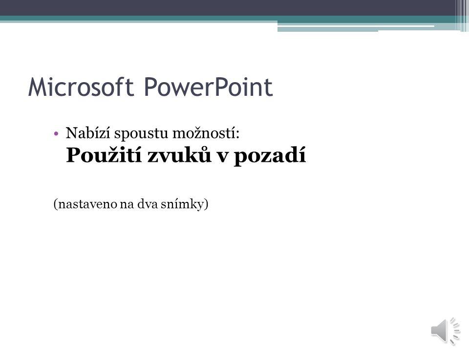 Microsoft PowerPoint Nabízí spoustu možností: Použití zvuků u objektů