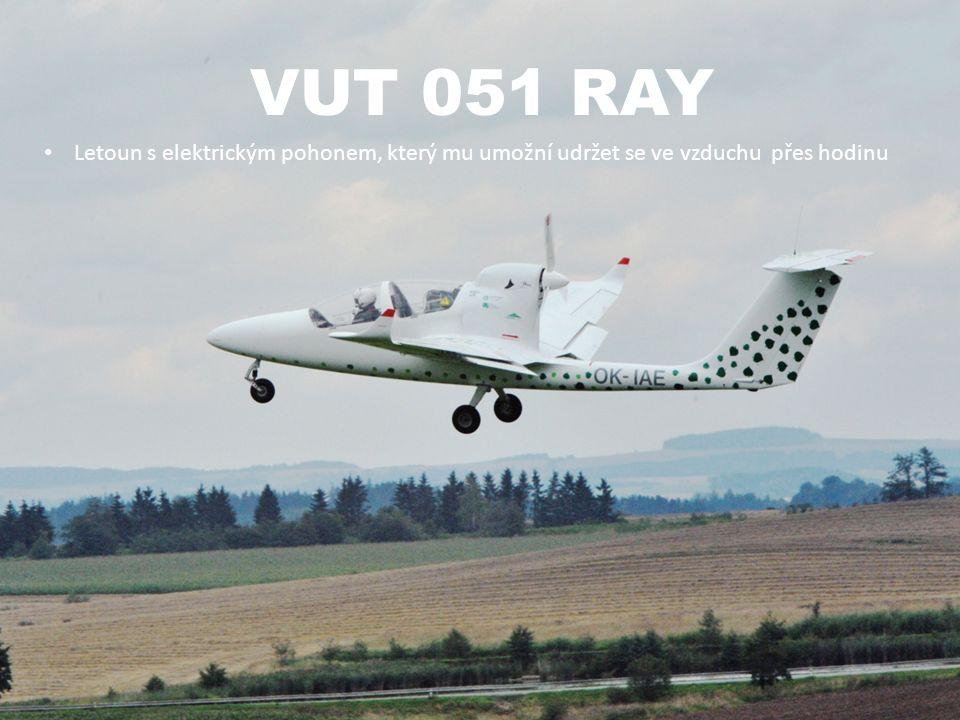VUT 051 RAY Letoun s elektrickým pohonem, který mu umožní udržet se ve vzduchu přes hodinu