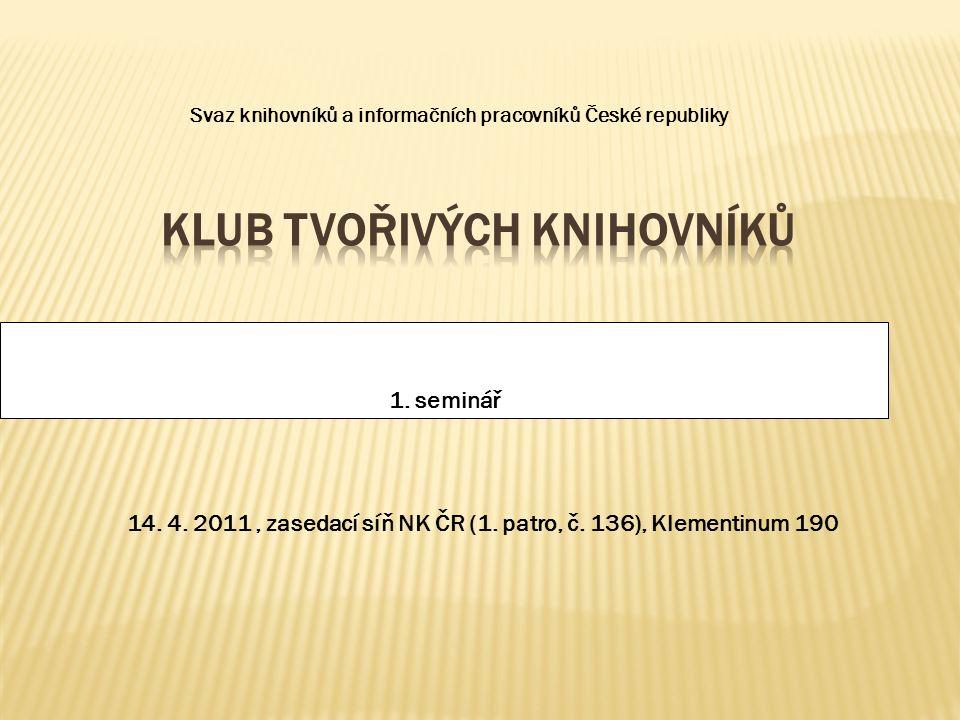 1. seminář Svaz knihovníků a informačních pracovníků České republiky 14.