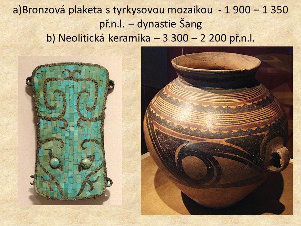 a)Bronzová plaketa s tyrkysovou mozaikou - 1 900 – 1 350 př.n.l.