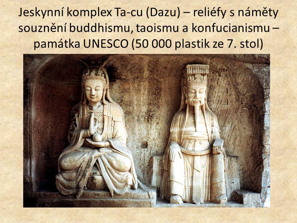 Jeskynní komplex Ta-cu (Dazu) – reliéfy s náměty souznění buddhismu, taoismu a konfucianismu – památka UNESCO (50 000 plastik ze 7.