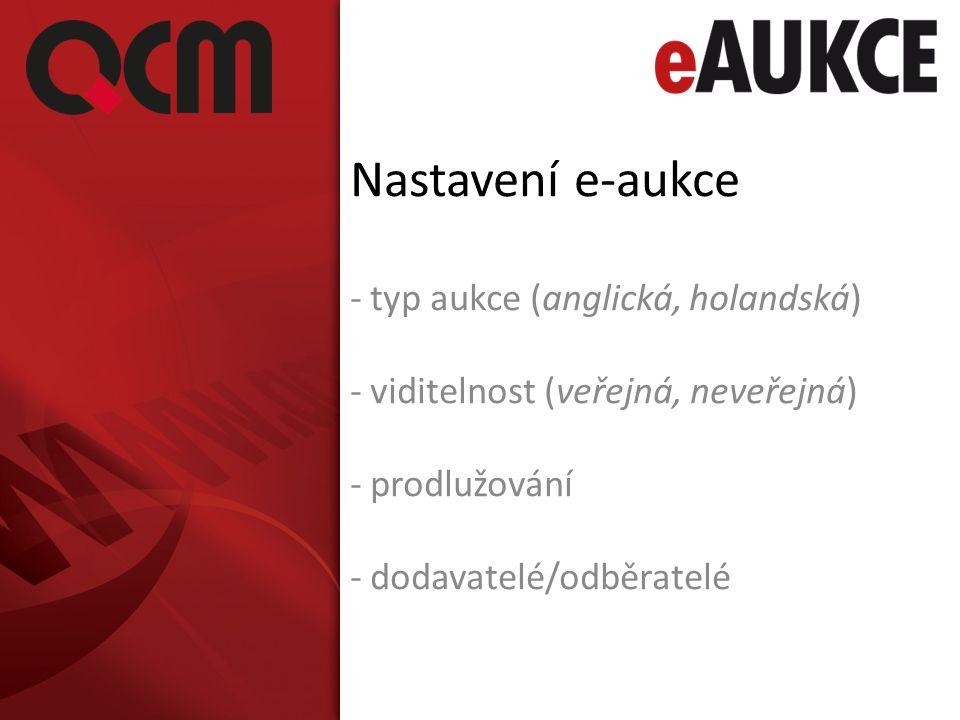 Nastavení e-aukce - typ aukce (anglická, holandská) - viditelnost (veřejná, neveřejná) - prodlužování - dodavatelé/odběratelé