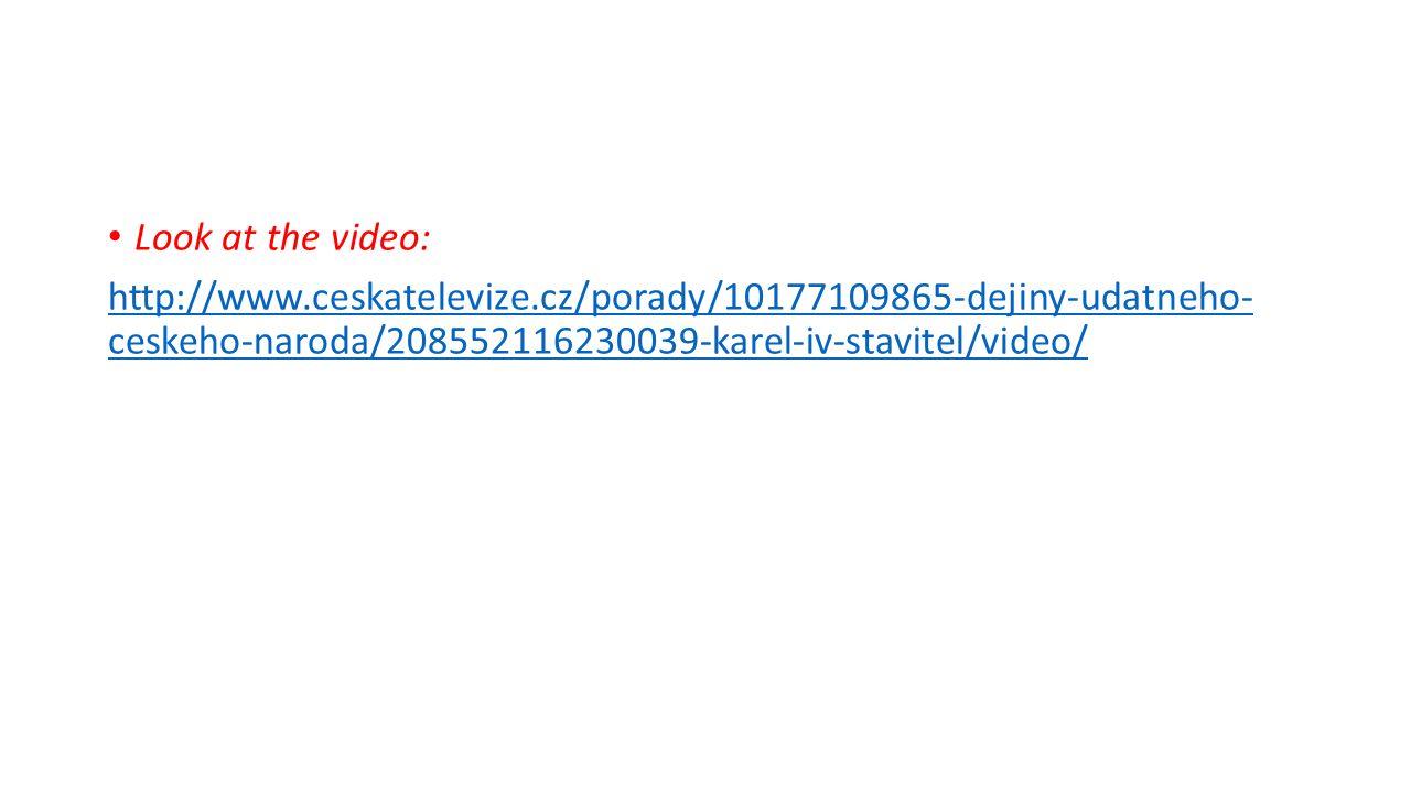 Look at the video: http://www.ceskatelevize.cz/porady/10177109865-dejiny-udatneho- ceskeho-naroda/208552116230039-karel-iv-stavitel/video/