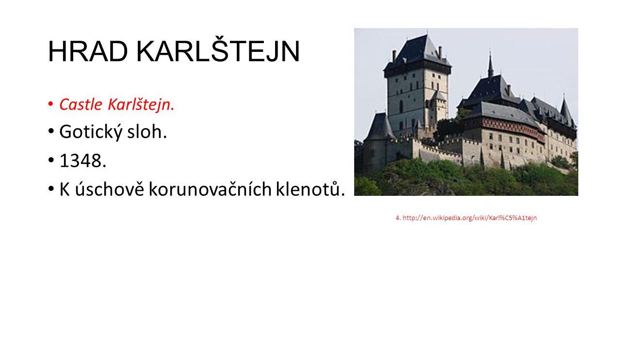 HRAD KARLŠTEJN Castle Karlštejn. Gotický sloh. 1348.