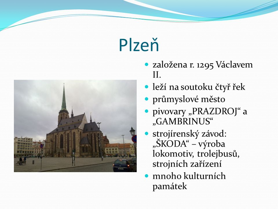 Plzeň založena r. 1295 Václavem II.