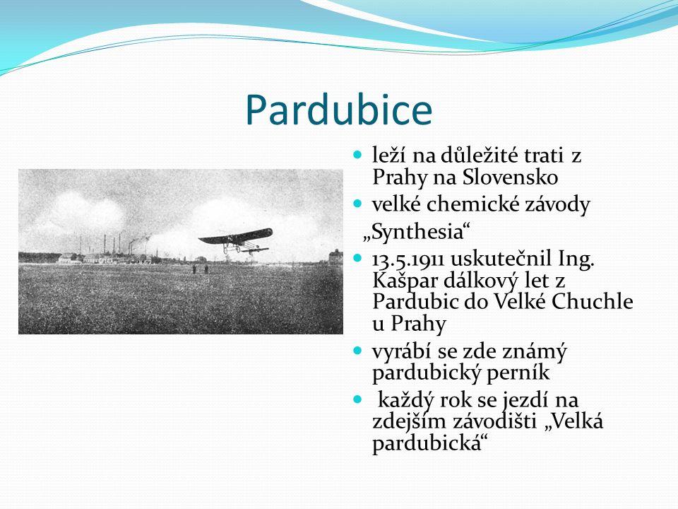 """Pardubice leží na důležité trati z Prahy na Slovensko velké chemické závody """"Synthesia"""" 13.5.1911 uskutečnil Ing. Kašpar dálkový let z Pardubic do Vel"""