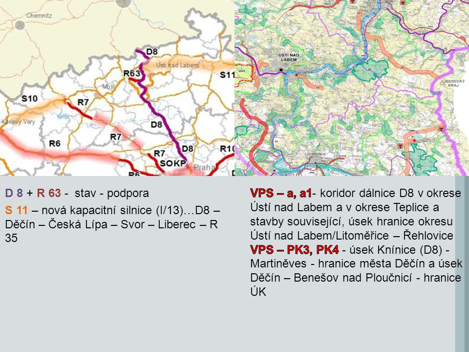 D 8 + R 63 - stav - podpora S 11 – nová kapacitní silnice (I/13)…D8 – Děčín – Česká Lípa – Svor – Liberec – R 35