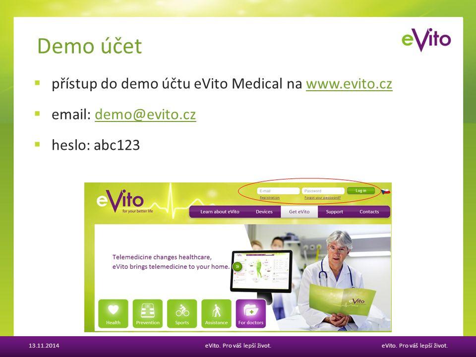 eVito. Pro váš lepší život.  přístup do demo účtu eVito Medical na www.evito.czwww.evito.cz  email: demo@evito.czdemo@evito.cz  heslo: abc123 Demo