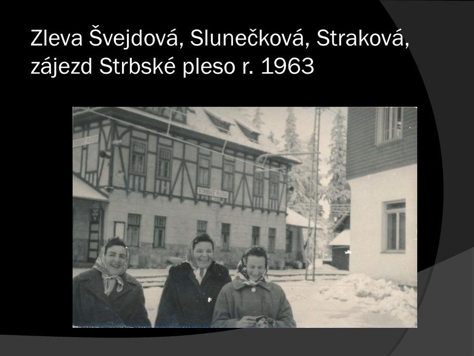 Zleva Švejdová, Slunečková, Straková, zájezd Strbské pleso r. 1963