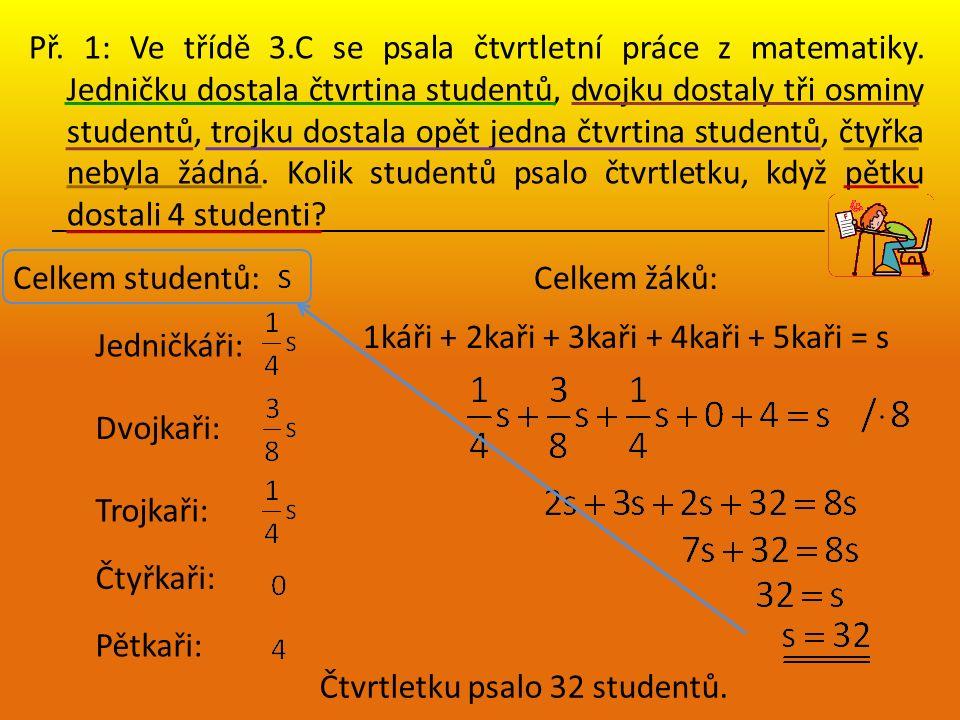 Př. 1: Ve třídě 3.C se psala čtvrtletní práce z matematiky.
