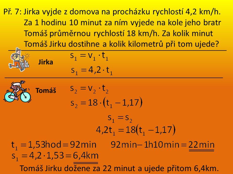 Pracovní sešit str. 48 /př. 21-22 str. 49/př. 25-26 str. 50-51/př. 28-33 str. 68-73/př. 5-23