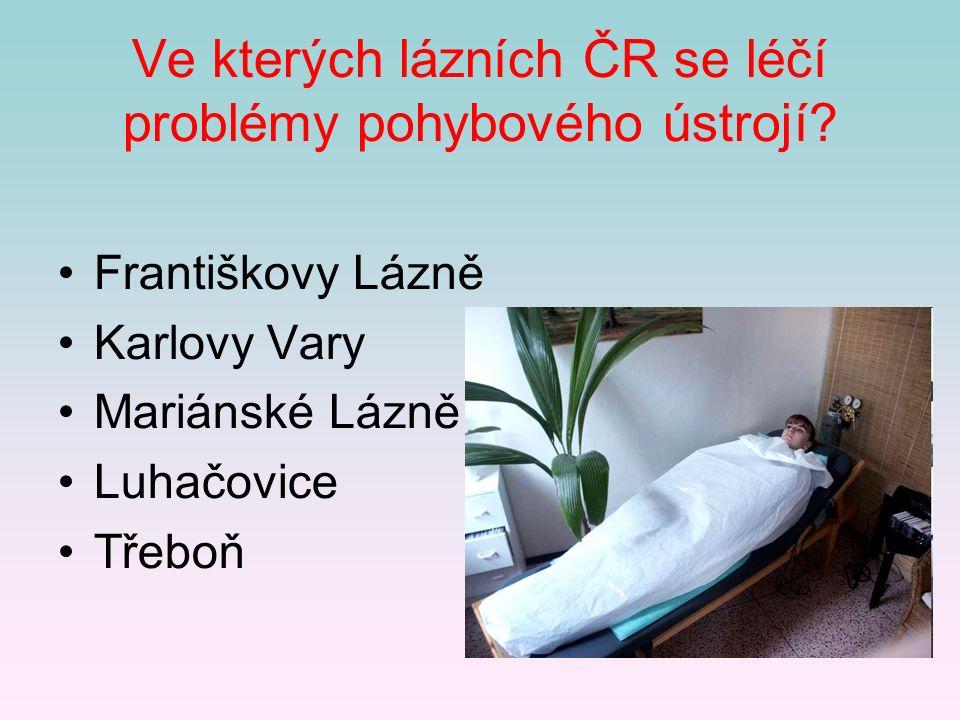 Ve kterých lázních ČR se léčí problémy pohybového ústrojí.