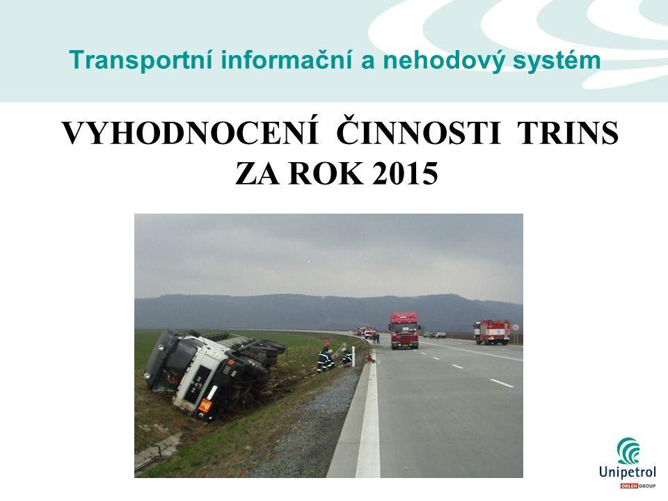 Transportní informační a nehodový systém VYHODNOCENÍ ČINNOSTI TRINS ZA ROK 2015