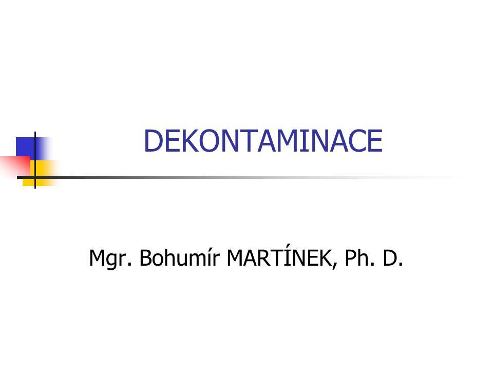 DEKONTAMINACE Mgr. Bohumír MARTÍNEK, Ph. D.