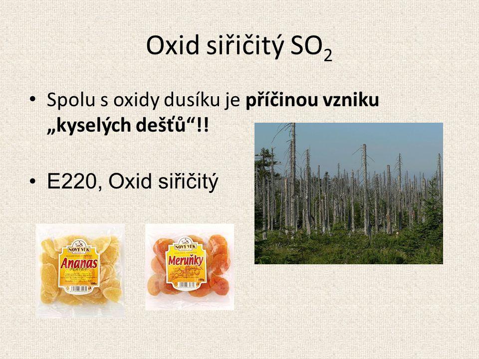 """Oxid siřičitý SO 2 Spolu s oxidy dusíku je příčinou vzniku """"kyselých dešťů""""!! E220, Oxid siřičitý"""