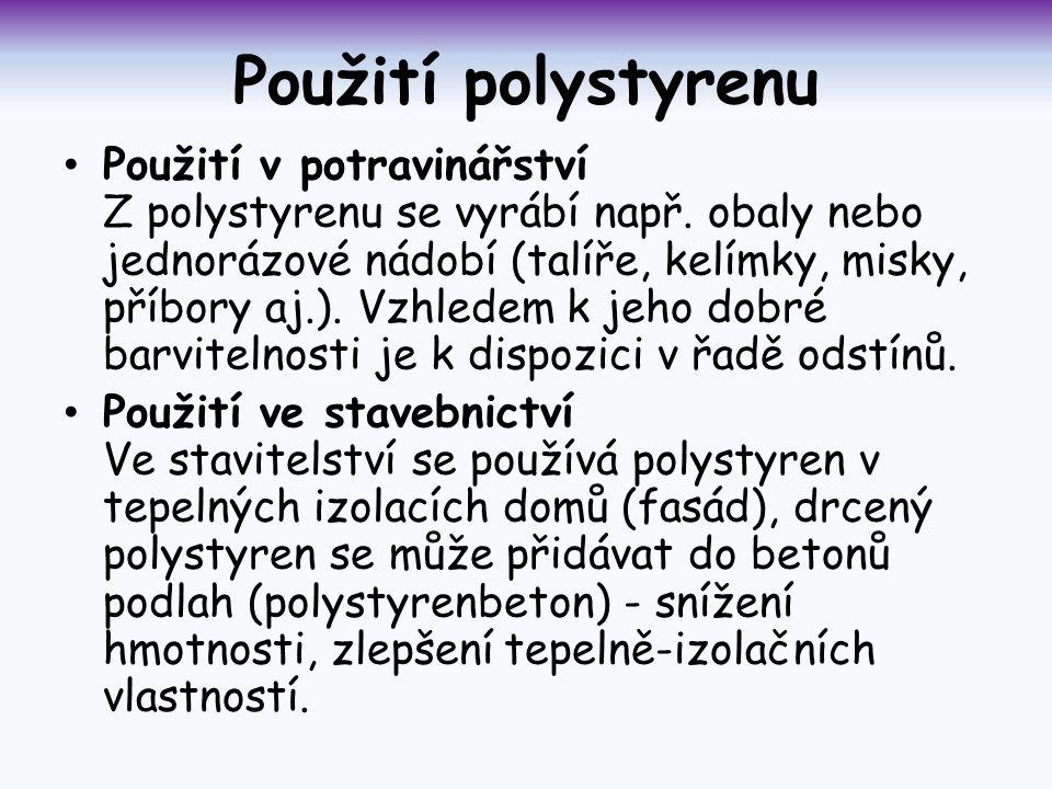 Použití polystyrenu Použití v potravinářství Z polystyrenu se vyrábí např.