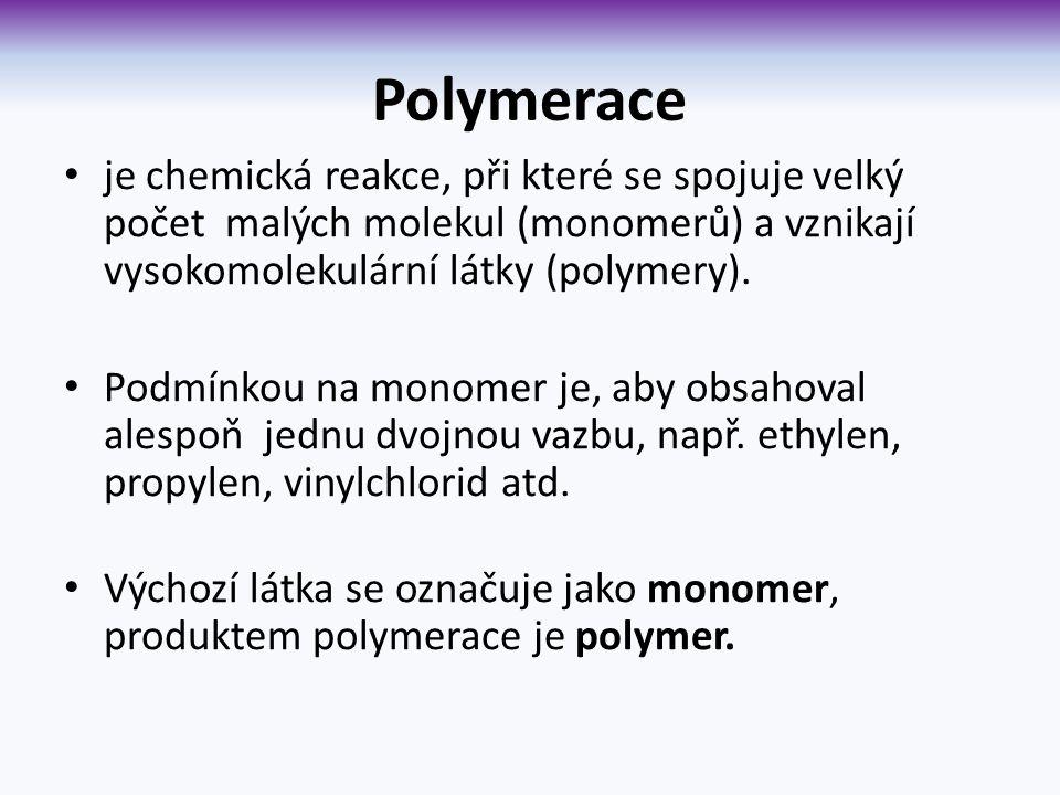 Polymerace je chemická reakce, při které se spojuje velký počet malých molekul (monomerů) a vznikají vysokomolekulární látky (polymery).