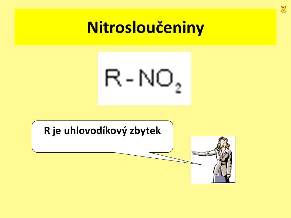 Nitrosloučeniny R je uhlovodíkový zbytek