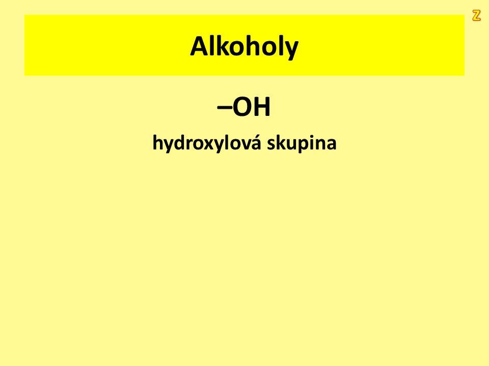 Alkoholy –OH hydroxylová skupina
