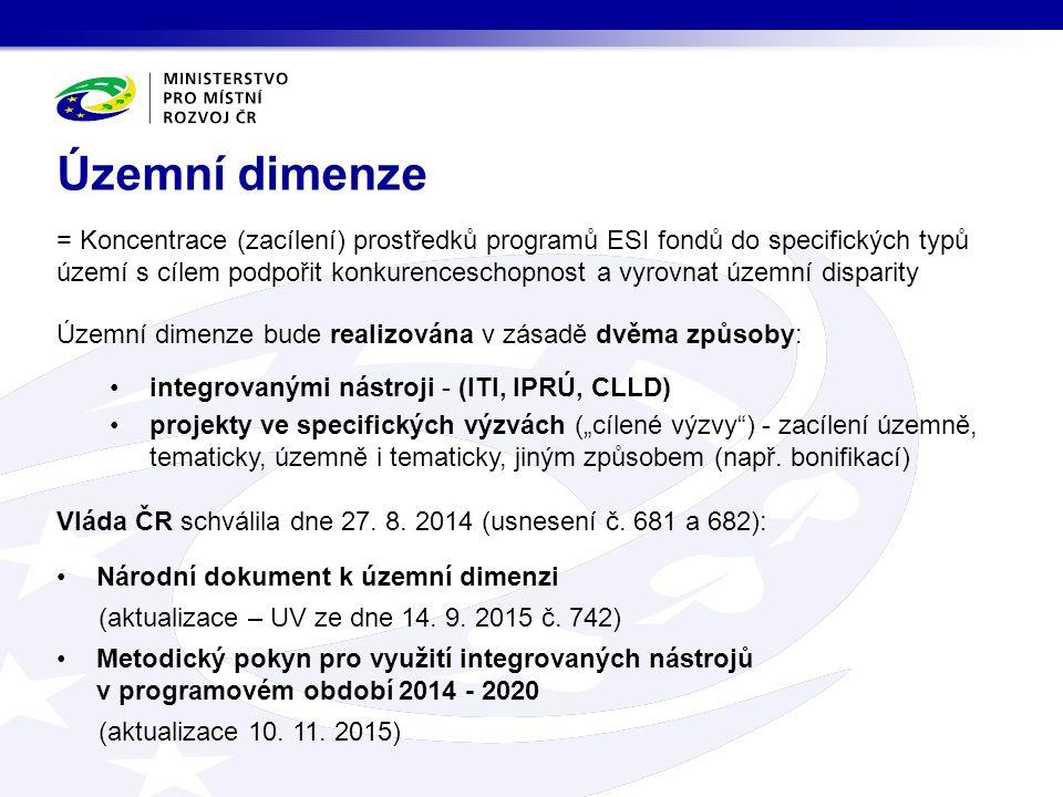 """= Koncentrace (zacílení) prostředků programů ESI fondů do specifických typů území s cílem podpořit konkurenceschopnost a vyrovnat územní disparity Územní dimenze bude realizována v zásadě dvěma způsoby: integrovanými nástroji - (ITI, IPRÚ, CLLD) projekty ve specifických výzvách (""""cílené výzvy ) - zacílení územně, tematicky, územně i tematicky, jiným způsobem (např."""