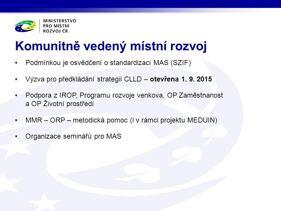 Podmínkou je osvědčení o standardizaci MAS (SZIF) Výzva pro předkládání strategií CLLD – otevřena 1.