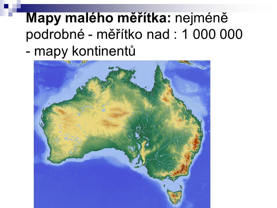 Mapy malého měřítka: nejméně podrobné - měřítko nad : 1 000 000 - mapy kontinentů