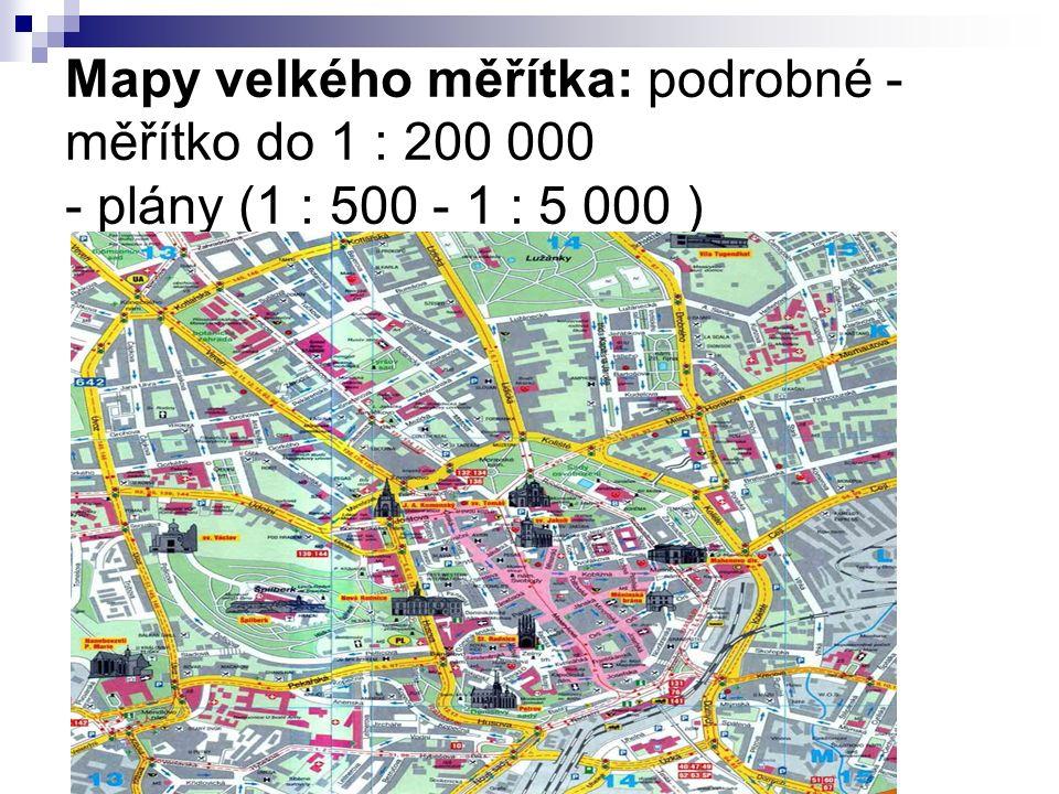 Mapy velkého měřítka: podrobné - měřítko do 1 : 200 000 - plány (1 : 500 - 1 : 5 000 )