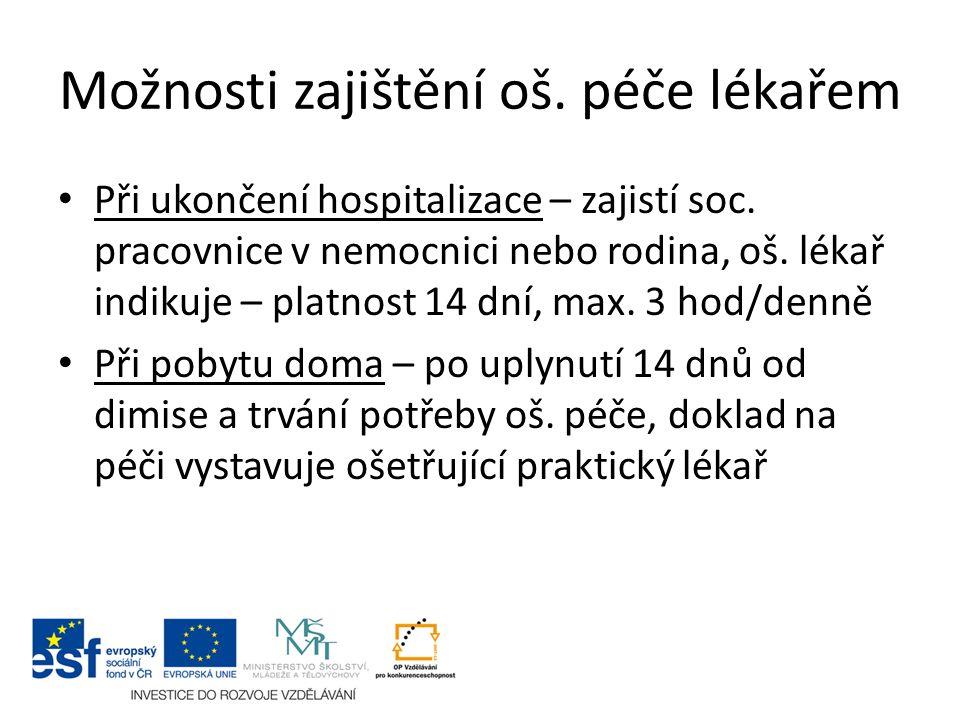 Možnosti zajištění oš. péče lékařem Při ukončení hospitalizace – zajistí soc.