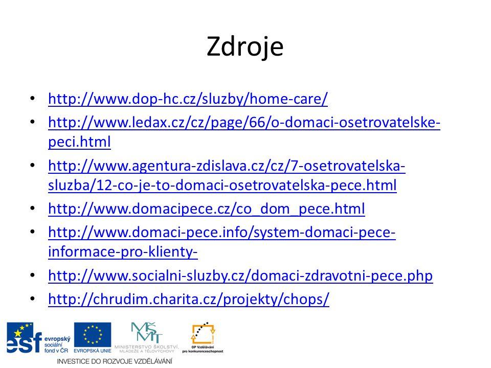 Zdroje http://www.dop-hc.cz/sluzby/home-care/ http://www.ledax.cz/cz/page/66/o-domaci-osetrovatelske- peci.html http://www.ledax.cz/cz/page/66/o-domac