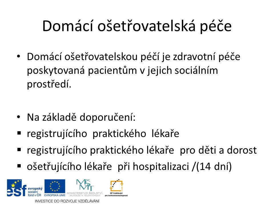 Domácí ošetřovatelskou péčí je zdravotní péče poskytovaná pacientům v jejich sociálním prostředí. Na základě doporučení:  registrujícího praktického