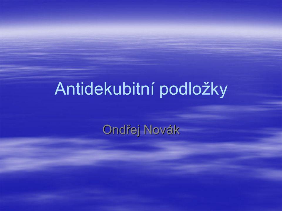 Antidekubitní podložky Ondřej Novák