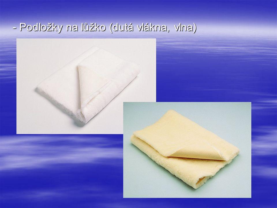 - Podložky na lůžko (dutá vlákna, vlna)