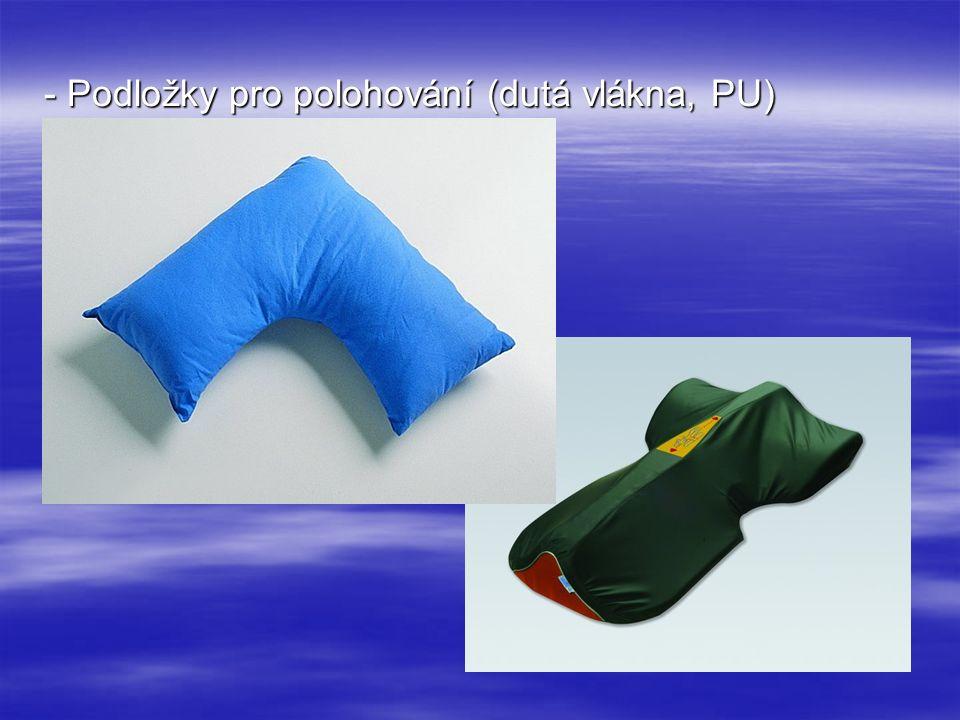 - Podložky pro polohování (dutá vlákna, PU)