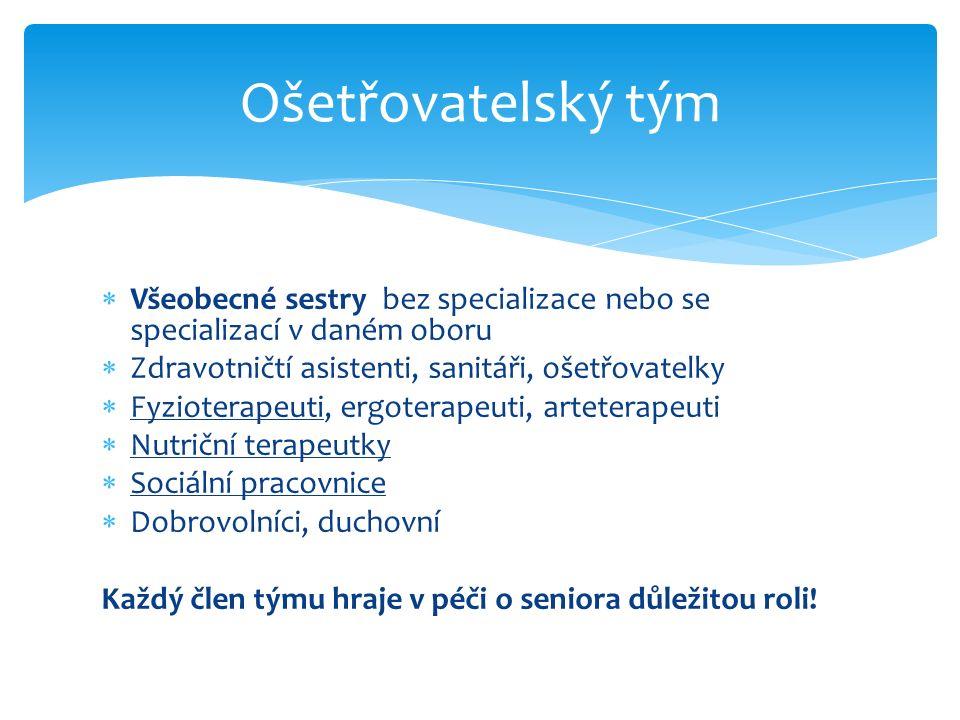  Všeobecné sestry bez specializace nebo se specializací v daném oboru  Zdravotničtí asistenti, sanitáři, ošetřovatelky  Fyzioterapeuti, ergoterapeu