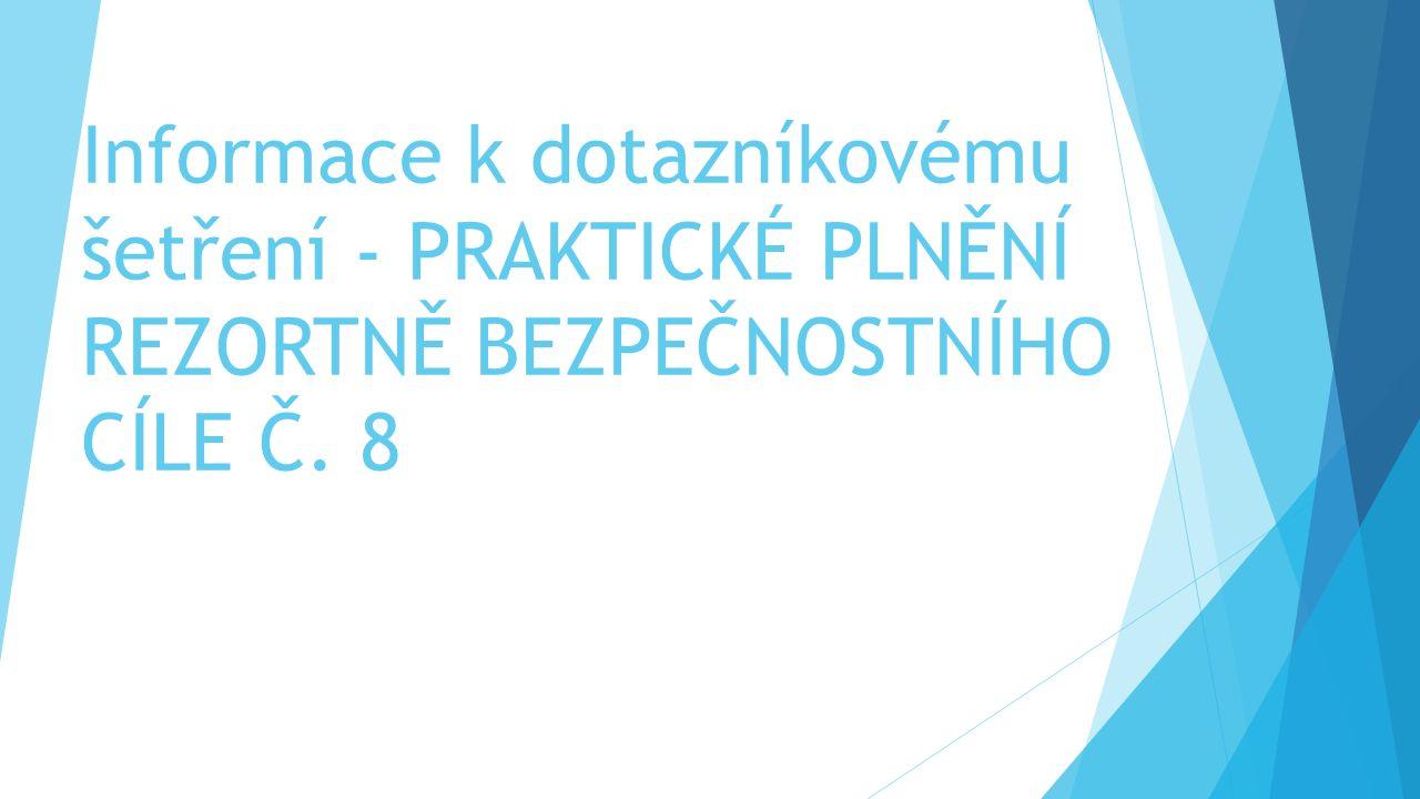 CÍL DOTAZNÍKOVÉHO ŠETŘENÍ  Zda a jakým způsobem se daří realizovat RBC č.