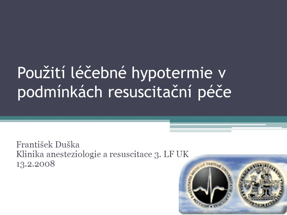 Léčebná hypotermie - definice = uměle navozené snížení teploty tělesného jádra pod dolní hranici normy Dělení: -preventivní= před inzultem: KCH -záchovná (preservační) = při inzultu: preservace pro resuscitaci u exsangvinačních zástav -resuscitační = po inzultu: prevence sekundárního poškození