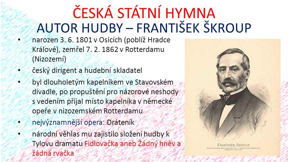 narozen 3. 6. 1801 v Osicích (poblíž Hradce Králové), zemřel 7. 2. 1862 v Rotterdamu (Nizozemí) český dirigent a hudební skladatel byl dlouholetým kap