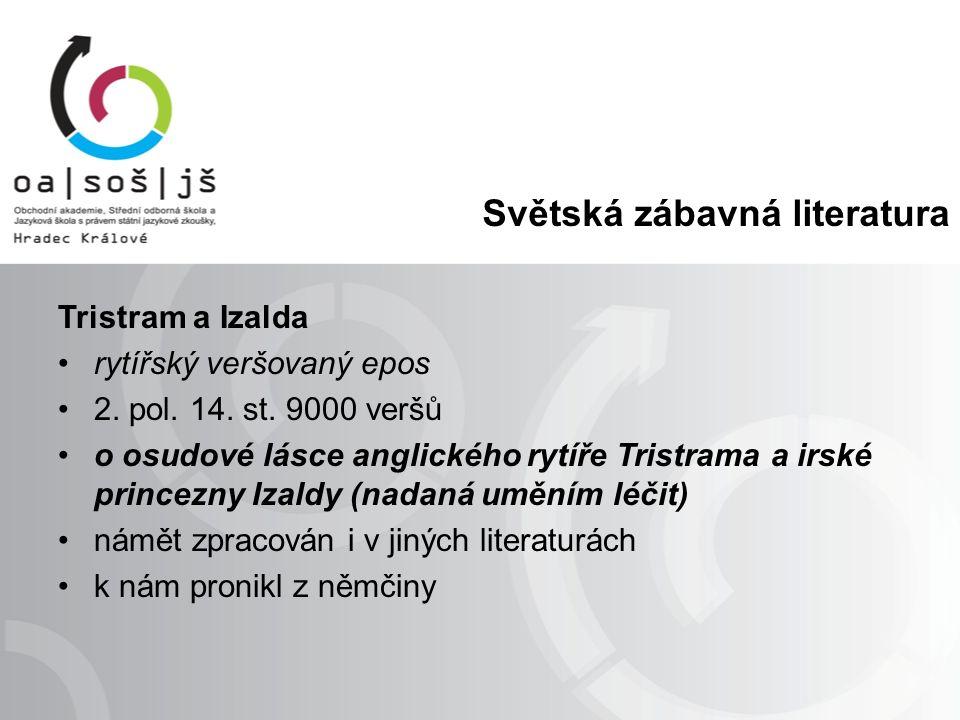 Světská zábavná literatura Tristram a Izalda rytířský veršovaný epos 2.