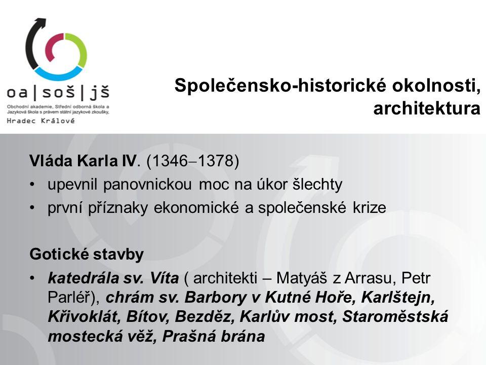 Společensko-historické okolnosti, architektura Vláda Karla IV.