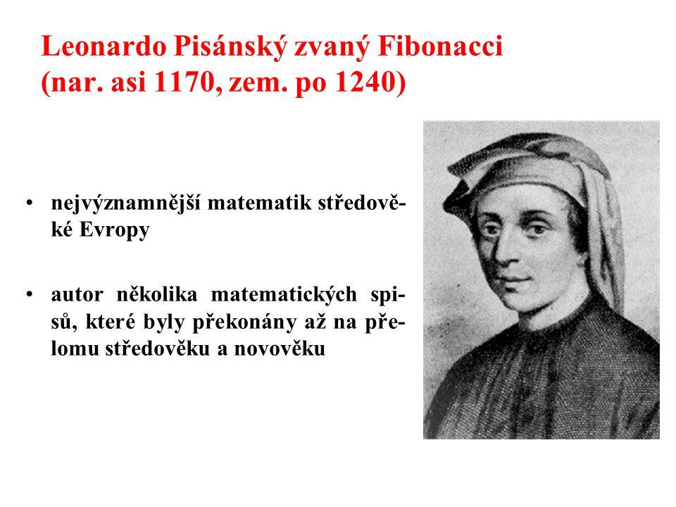 Leonardo Pisánský zvaný Fibonacci (nar.asi 1170, zem.
