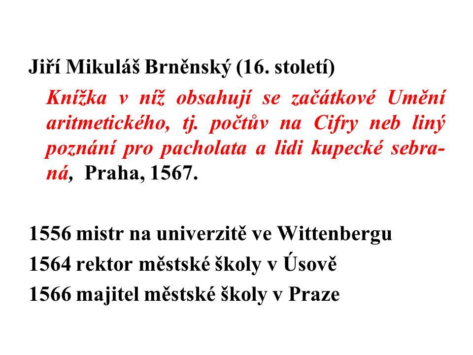 Jiří Mikuláš Brněnský (16.století) Knížka v níž obsahují se začátkové Umění aritmetického, tj.