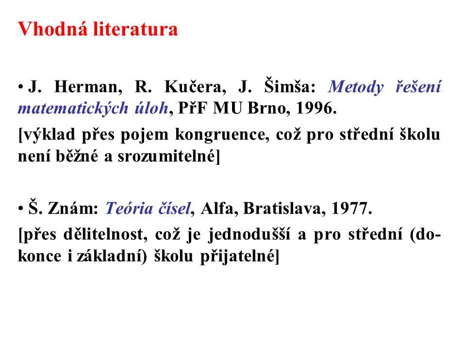 Vhodná literatura J. Herman, R. Kučera, J.